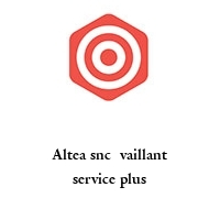 Altea snc  vaillant service plus