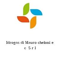 Idrogas di Mauro cheloni e c  S r l