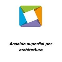 Ansaldo superfici per architettura