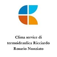 Clima service di termoidraulica Ricciardo Rosario Nunziato