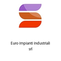Euro impianti industriali srl
