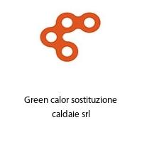 Green calor sostituzione caldaie srl