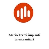 Mario Fermi impianti termosanitari