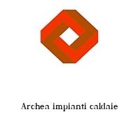 Archea impianti caldaie