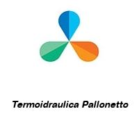 Termoidraulica Pallonetto