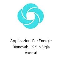 Applicazioni Per Energie Rinnovabili Srl In Sigla Axer srl