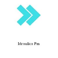 Idraulica Pm