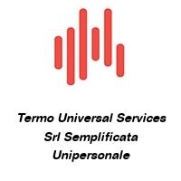 Termo Universal Services Srl Semplificata Unipersonale