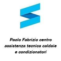 Paolo Fabrizio centro assistenza tecnica caldaie e condizionatori