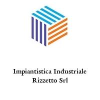 Impiantistica Industriale Rizzetto Srl