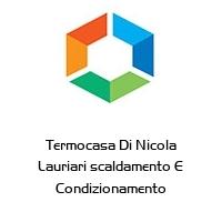 Termocasa Di Nicola Lauriari scaldamento E Condizionamento