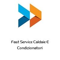 Fast Service Caldaie E Condizionatori