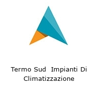 Termo Sud  Impianti Di Climatizzazione