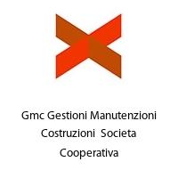 Gmc Gestioni Manutenzioni Costruzioni  Societa Cooperativa