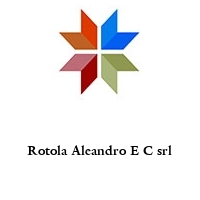 Rotola Aleandro E C srl