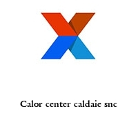 Calor center caldaie snc