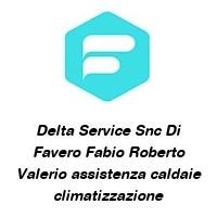 Delta Service Snc Di Favero Fabio Roberto Valerio assistenza caldaie climatizzazione