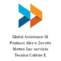 Global Assistance Di Paolucci Alex e Zavatta Matteo Snc servizio Tecnico Caldaie E condizionatori