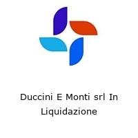 Duccini E Monti srl In Liquidazione