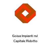 Goisa Impianti rsl  Capitale Ridotto
