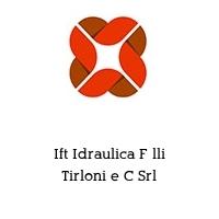 Ift Idraulica F lli Tirloni e C Srl