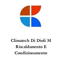 Climatech Di Dioli M Riscaldamento E Condizionamento