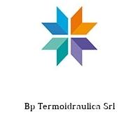 Bp Termoidraulica Srl