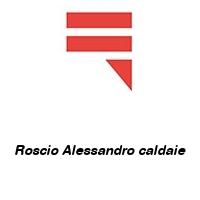 Roscio Alessandro caldaie