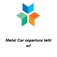 Metal Car copertura tetti srl