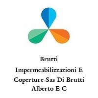 Brutti Impermeabilizzazioni E Coperture Sas Di Brutti Alberto E C
