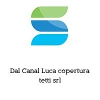 Dal Canal Luca copertura tetti srl