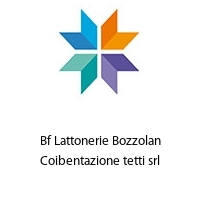 Bf Lattonerie Bozzolan Coibentazione tetti srl