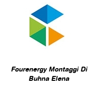 Fourenergy Montaggi Di Buhna Elena