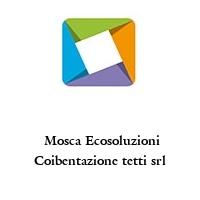 Mosca Ecosoluzioni Coibentazione tetti srl
