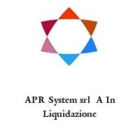 APR System srl  A In Liquidazione