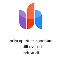 polycoperture  coperture edili civili ed industriali