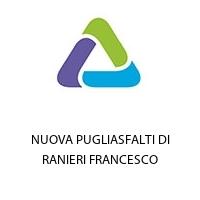 NUOVA PUGLIASFALTI DI RANIERI FRANCESCO