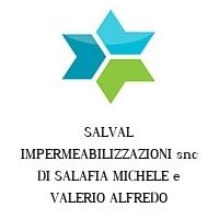 SALVAL IMPERMEABILIZZAZIONI snc DI SALAFIA MICHELE e VALERIO ALFREDO