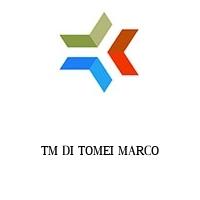 TM DI TOMEI MARCO