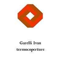 Garelli Ivan termocoperture