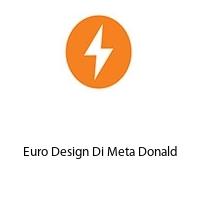Euro Design Di Meta Donald