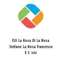 FLli La Rosa Di La Rosa Stefano La Rosa Francesco E C snc