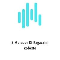 E Murador Di Ragazzini Roberto