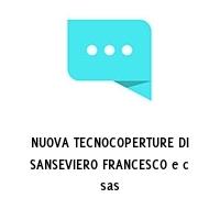 NUOVA TECNOCOPERTURE DI SANSEVIERO FRANCESCO e c sas