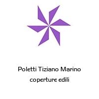 Poletti Tiziano Marino coperture edili