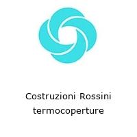 Costruzioni Rossini termocoperture