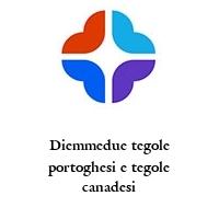 Diemmedue tegole portoghesi e tegole canadesi