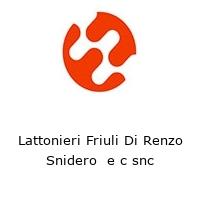 Lattonieri Friuli Di Renzo Snidero  e c snc