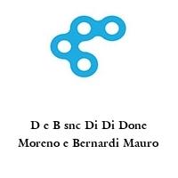 D e B snc Di Di Done Moreno e Bernardi Mauro