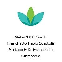 Metal2000 Snc Di Franchetto Fabio Scattolin Stefano E De Franceschi Giampaolo